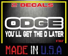 ODGE you'll get the D later truck sticker decal vinyl diesel funny 1500