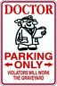Doctor Parking Only Metal Sign  Gift Free Shipping