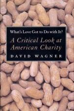 What's Love Got to Do With It?: A Critical Look at American Charity-ExLibrary