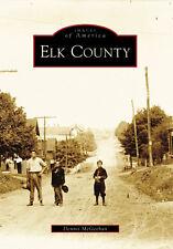 Elk County [Images of America] [PA] [Arcadia Publishing]