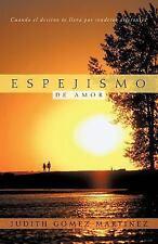 Espejismo de Amor : Cuando el Destino Te Lleva Por Senderos Diferentes by...