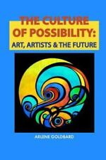 The Culture of Possibility: Art, Artists & the Future (Paperback or Softback)