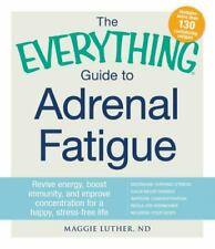 Everything®: Adrenal Fatigue : Revive Energy, Boost Immunity, and Improve...