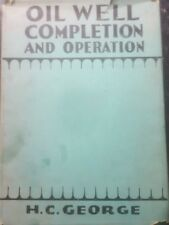 Oil Well Completion and Operation HC George 1931 First Edition Dust Jacket