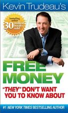 Free Money They Dont Want You to Know About (Kevin Trudeaus Free Money) b