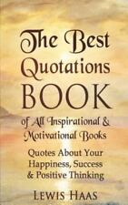 The Best Quotations Book of All Motivational and Inspirational Books : Quotes...