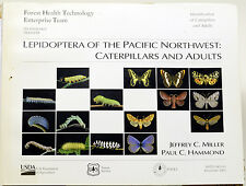 LEPIDOPTERA of the Pacific Northwest: Caterpillars and Adults FHTET Miller