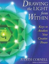 NEW Drawing the Light from Within: Keys to Awaken Your Creative Power by Judith