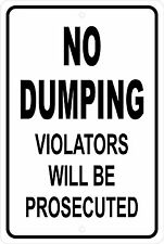 NO DUMPING VIOLATORS WILL BE  PROSECUTED Aluminum Sign 8 X 12