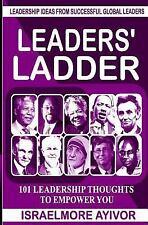 Leaders' Ladder : Leadership Ideas from Successful Global Leaders by...