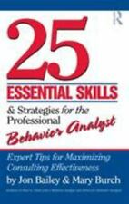25 Essential Skills and Strategies for Behavior Analysts : Expert Tips for...