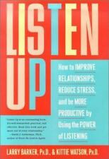 Listen Up: How to Improve Relationships, Reduce Stress, and Be More-ExLibrary