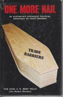 AUSTRALIAN BIOGRAPHY / TRADE BARRIERS , ONE MORE NAIL by C R BERT KELLY 1978 SGD