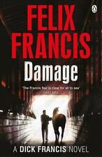 Damage (Dick Francis Novel) By Felix Francis. 9781405915199