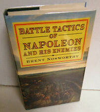BOOK Battle Tactics of Napoleon and His Enemies by Nosworthy op 1st UK HB Ed '95