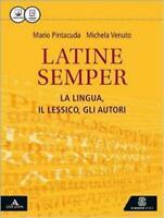 Latine semper, La lingua, il lessico, gli autori, LeMonnier scuola 9788800346733