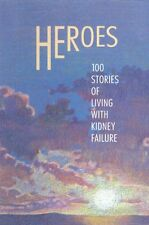Heroes: 100 stories of living with kidney failure