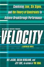 Velocity : Combining Lean, Six Sigma and the Theory of Constraints to Achieve...