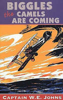 Biggles: The Camels are Coming by W. E. Johns (Paperback, 1993)