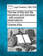 The law of fire and life insurance and annuities: with practical observations.