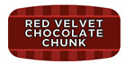 """Red Velvet Choc Chunk Labels 1000 /RL Food Store Flavor Stickers .625"""" X 1.25"""""""