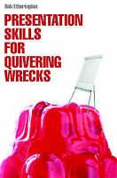 Good, Presentation Skills for Quivering Wrecks, Bob Etherington, Book