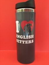 I �� English Setters Coffee Hot Cold Drink Tumbler Travel Cup Dog Lover Gift New