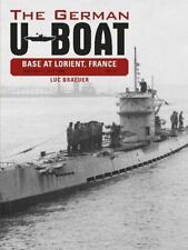 The German U-Boat Base at Lorient, France, Vol. II: July 1941-July 1942, , Braeu