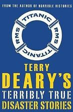 Terry Deary's Terribly True Disaster Stories (Terry Deary's Terribly True Storie