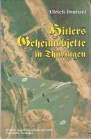 Hitlers Geheimobjekte in Thüringen - ein Buch zur Aufdeckung weißer Flecken