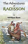 The Adventures of Radisson: Hell Never Burns-ExLibrary