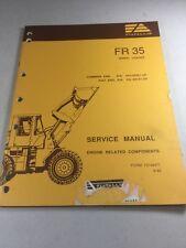 Fiat Allis FR35 Wheel Loader Engine Related Components Service Manual