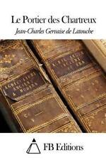 Le Portier des Chartreux by Jean-Charles Gervaise de Latouche (2015, Paperback)