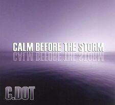 C-Dot : Calm Before The Storm CD***NEW***