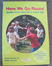 Here We go round. Quality circle time for 3-5 year olds by Jenny Mosley New