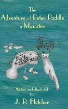 The Adventure of Peter Paddle: A Manatee (Paperback or Softback)