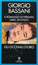 Gli occhiali d'oro. Il romanzo di Ferrara 2 - di Giorgio Bassani - Ed. Mondadori