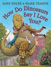 How Do Dinosaurs...: How Do Dinosaurs Say I Love You? by Jane Yolen (2009,...