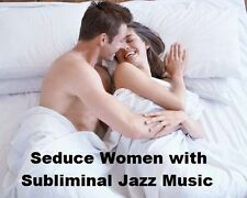 HOW TO SEDUCE WOMEN for Sex With Subliminal Jazz Music CD
