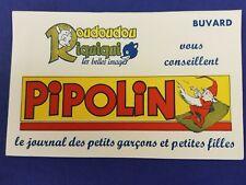 Buvard publicitaire PIPOLIN ROUDOUDOU ET RIQUIQUI -LE JOURNAL