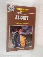 IL CAPITANO E LA RAGAZZA Al Cody Longanesi & C I Classici West 1978 romanzo di
