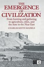 The Emergence of Civilization: From Hunting and Gathering to-ExLibrary