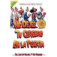 No Dejes Tu Cerebro En La Puerta (Paperback or Softback)