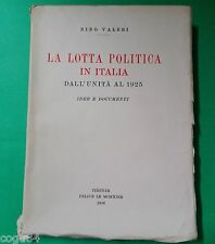 La lotta politica di Italia - Nino Valeri - Prima edizione Le Monnier 1946