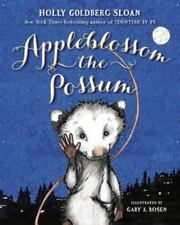 Appleblossom the Possum by Holly Goldberg Sloan (2015, Hardcover)