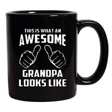This Is What An Awesome Grandpa Looks Like Funny DT Black Coffee 11 Oz Mug