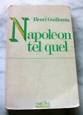 NAPOLEON TEL QUEL GUILLEMIN MILITARIA VIE OEUVRE MILITARIA GUERRES LIVRE BOOK