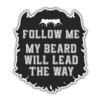 FOLLOW ME MY BEARD WILL LEAD  THE WAY hipster sticker by mr oilcan 93 x 107mm