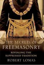 The Secrets of Freemasonry: Revealing the suppressed tradition By Robert Lomas