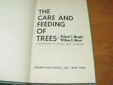 """Vintage Hardcover Book """"The Care and Feeding of Trees"""" by R. Murphy & W. Meyer"""